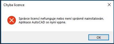 Autodesk spravce licenci nefunguje nebo neni spravne nainstalovan. Aplikace se nyní vypne.