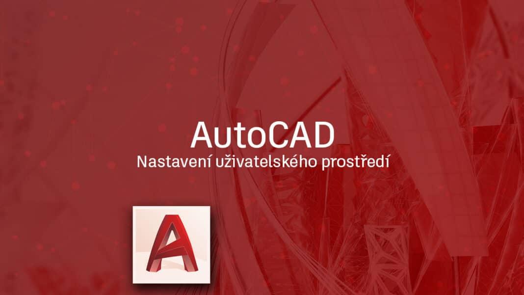 AutoCAD-nastaveni-uzivatelskeho-prostredi